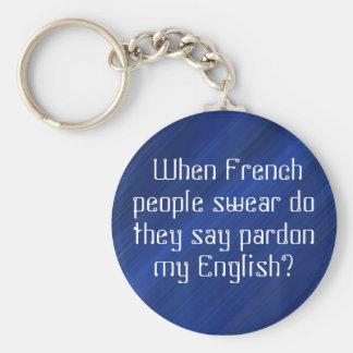 """""""Pardon my 'English'?""""???? Key Ring"""