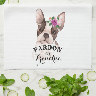 Pardon my Frenchie Kitchen Towel