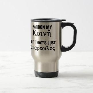 Pardon my Koine But That's Just Sinful Travel Mug