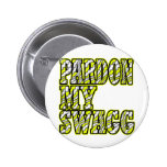 Pardon My Swagg -- T-Shirt 6 Cm Round Badge