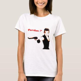 Pardon ? T-Shirt