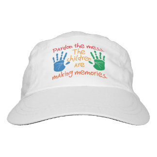 Pardon the mess The children are making memories Hat