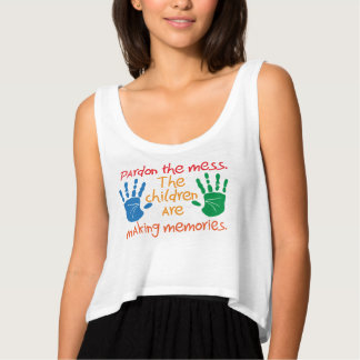 Pardon the mess The children are making memories Singlet