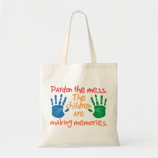 Pardon the mess The children are making memories Tote Bag