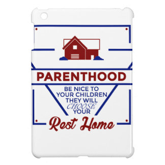 Parenthood Be Nice To Your Children iPad Mini Cover