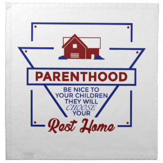 Parenthood Be Nice To Your Children Napkin