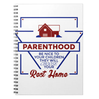 Parenthood Be Nice To Your Children Notebook