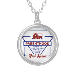 Parenthood Be Nice To Your Children Silver Plated Necklace
