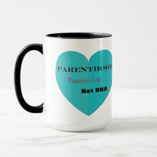 Parenthood Requires Love Not DNA Mug