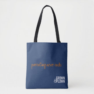 Parenting Never Ends Grown and Flown Tote