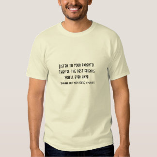 PARENTS ARE YOUR BEST FRIENDS. LEARNING LESSONS. TEES