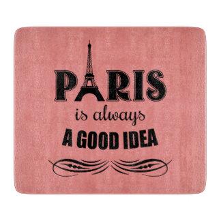 Paris is always a good idea cutting board