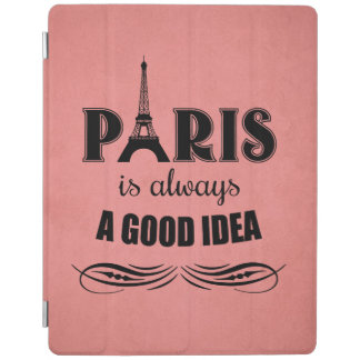 Paris is always a good idea iPad cover