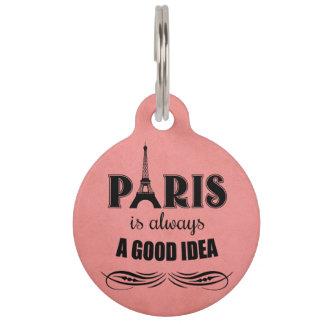 Paris is always a good idea pet ID tag