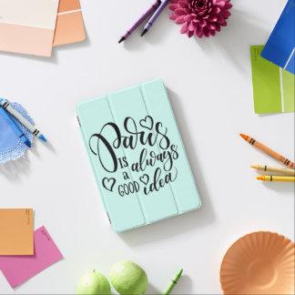 Paris Is Always A Good Idea Script iPad Mini Cover