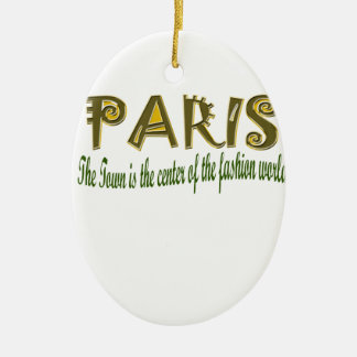 Paris The Town is The Center Of the Fashion Christmas Ornaments