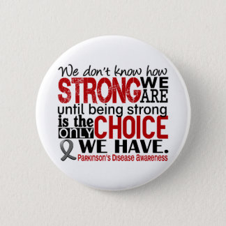 Parkinson's Disease How Strong We Are 6 Cm Round Badge