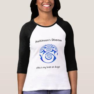 Parkinson's Disease, My Brain On Drugs, T-Shirt