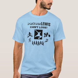 Parkour Lewis Can't Lose! T-Shirt