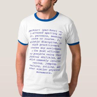 parkour: [par-koor] -n. 1.altered spelling of F... T-Shirt