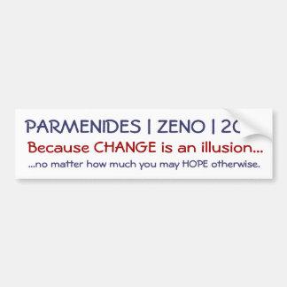 PARMENIDES | ZENO | 2012, Because CHANGE is an ... Car Bumper Sticker