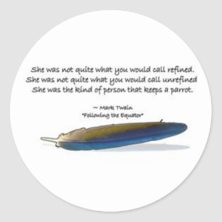 Parrot Quote Classic Round Sticker