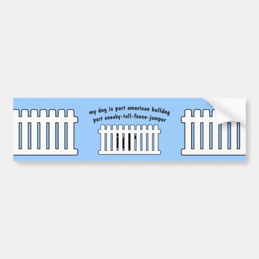 Part American Bulldog Part Fence-Jumper Bumper Stickers