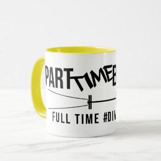 PART TIME BADASS FULL TIME #DIVANATOR-mug Mug