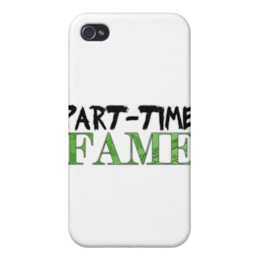 Part-Time Fame iPhone 4 Cover