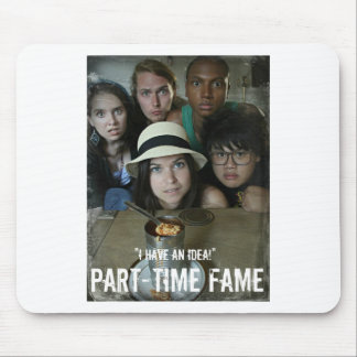 Part-Time Fame Mouse Pad