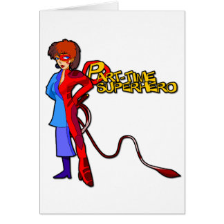 Part-Time Superhero Greeting Card
