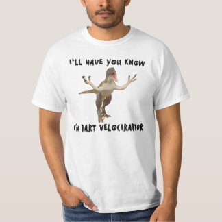 Part Velociraptor! T-Shirt