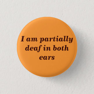 Partially Deaf Button