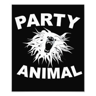 Party Animal. For people who like to have fun. Photo Print