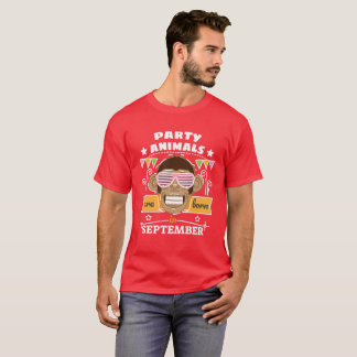 Party Animals are Born in September T-Shirt