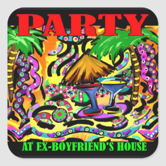 PARTY AT MY EX-BOYFRIEND'S SQUARE STICKER