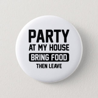 Party At My House 6 Cm Round Badge