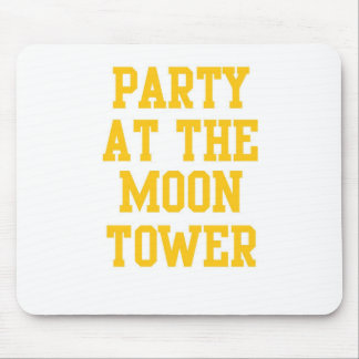 Party at the Moon Tower Mouse Pad