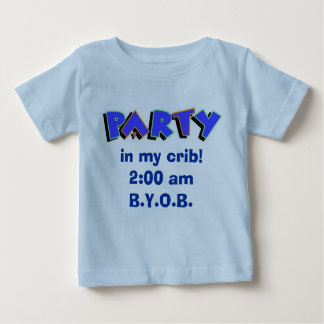 Party in my crib! baby T-Shirt