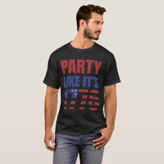 Party Like It's 1776 4th of July T-Shirt
