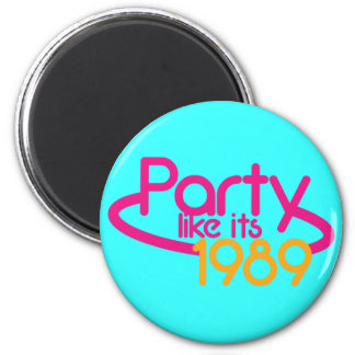 PARTY like it's 1989 Magnet