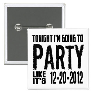 Party Like It's 2012 15 Cm Square Badge