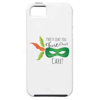 Party Like You Just Don't Care! iPhone 5 Cases