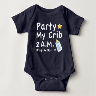 Party. My Crib. 2 A.M. Baby Bodysuit