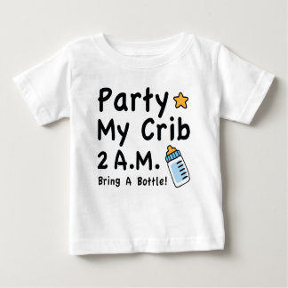 Party. My Crib. 2 A.M. Baby T-Shirt
