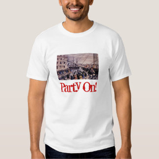 Party On! Tea Party with AWESOME Quote on back! Tee Shirt