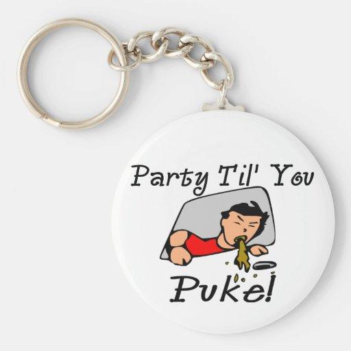 Party Til' You Puke Key Chains