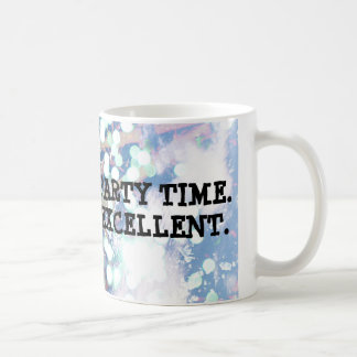 Party Time. Excellent. Basic White Mug