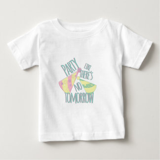 Party Tomorrow Baby T-Shirt