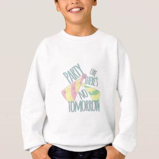 Party Tomorrow Sweatshirt